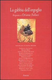 La gabbia dell'orgoglio. Risposta a Oriana Fallaci