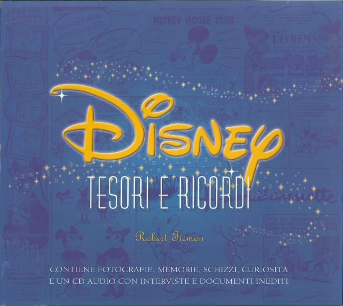 Disney. Tesori e Ricordi. [Con CD-ROM]