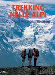 Trekking nelle Alpi. Ediz. illustrata