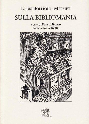 Sulla bibliomania. Testo francese a fronte