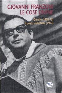 Le cose divine. Omelie (1970-73)Il posto della fede (1977)