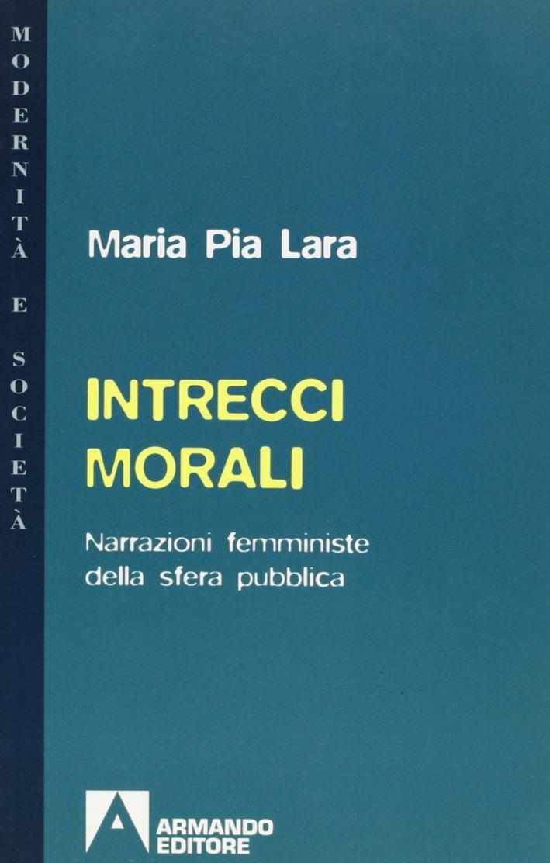 Intrecci morali. Narrazioni femministe della sfera pubblica