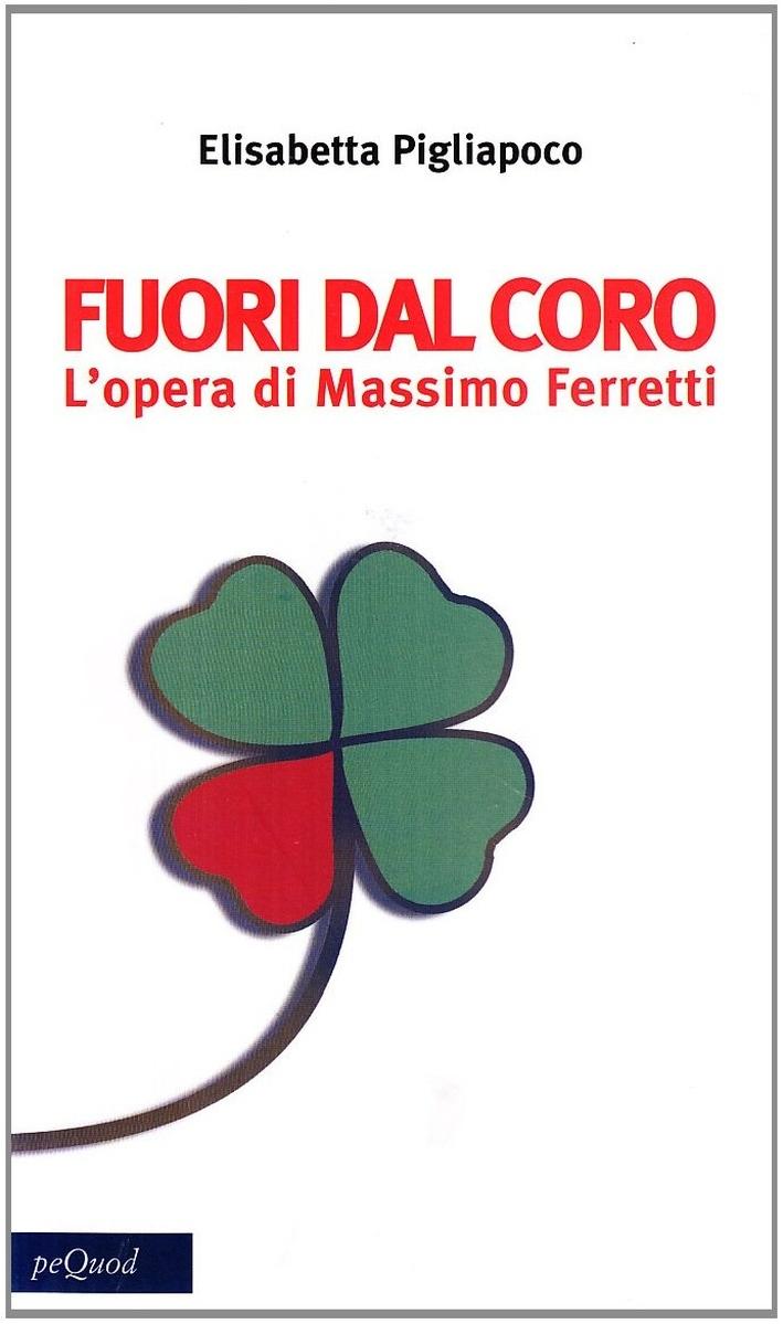 Fuori dal coro. L'oro di Massimo Ferretti