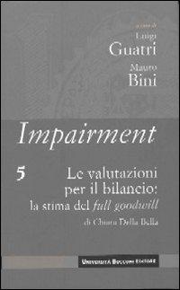 Impairment. Vol. 5: Le valutazioni per il bilancio: la stima del full goodwill