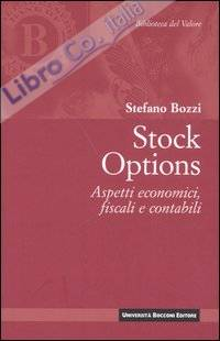 Stock options. Aspetti economici, fiscali e contabili