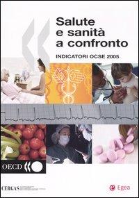 Salute e Sanità a Confronto. Indicatori Ocse 2005