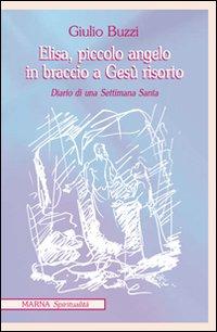 Elisa Piccolo Angelo in Braccio a Gesù Risorto