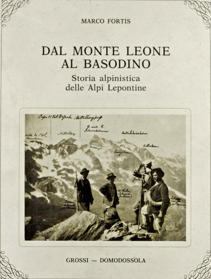 Dal monte Leone al Basodino. Storia alpinistica delle Alpi lepontine