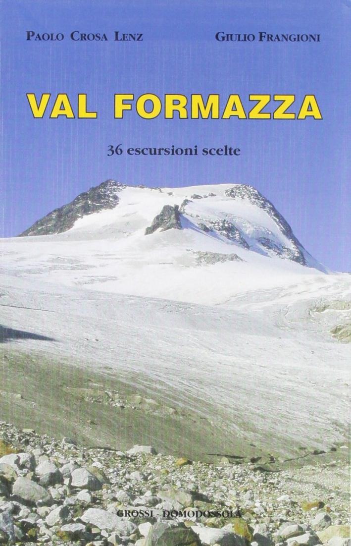 Val Formazza. 36 escursioni scelte