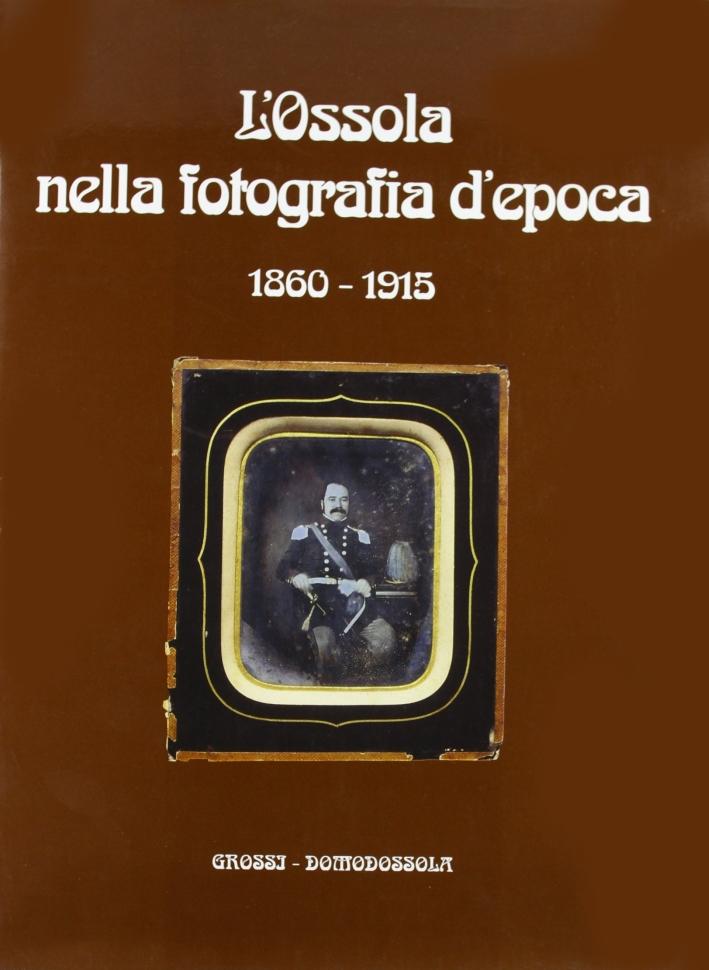 L'Ossola nella fotografia d'epoca (1860-1915)