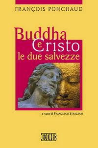 Buddha e Cristo. Le due salvezze