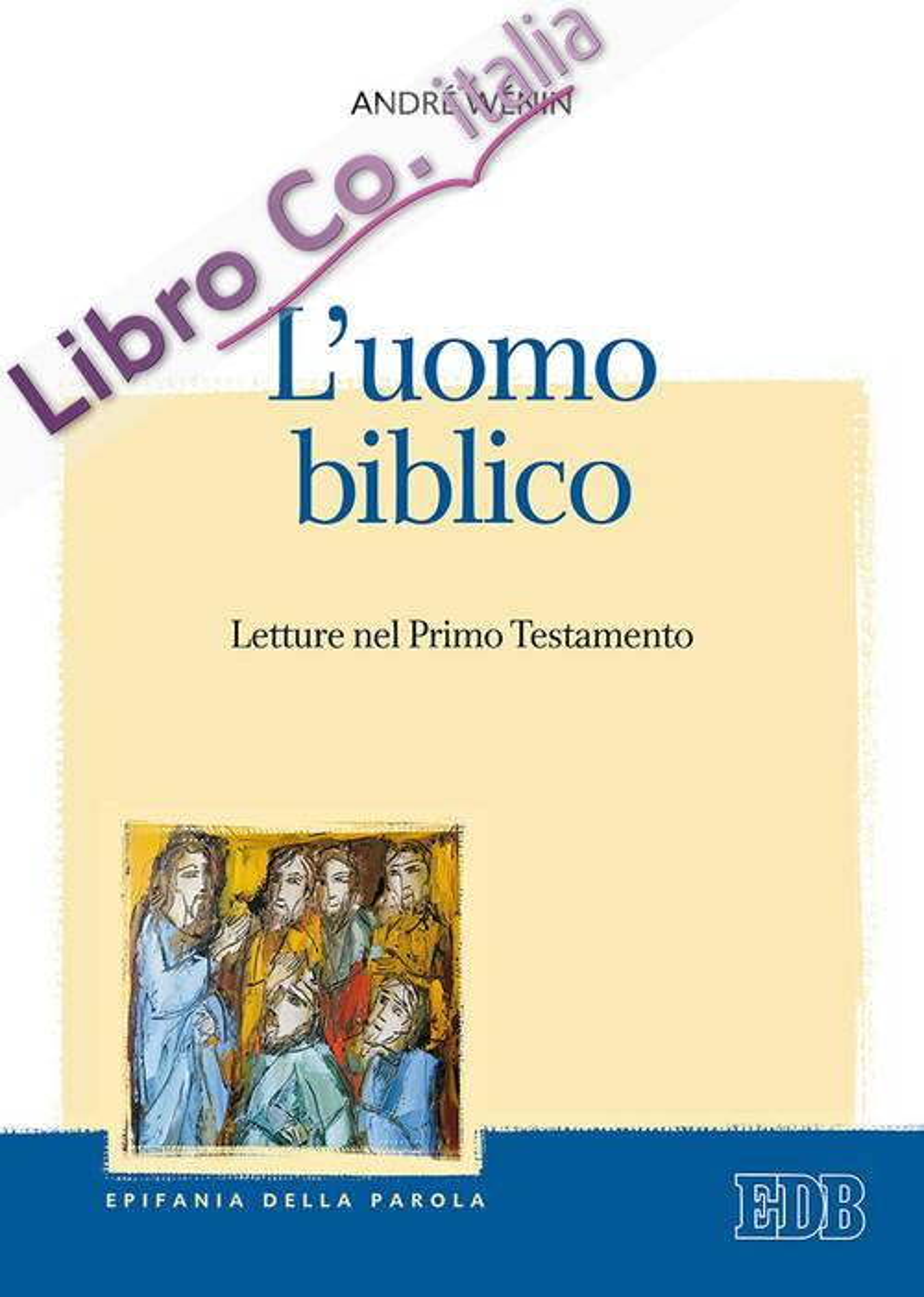 L'uomo biblico. Letture nel Primo Testamento