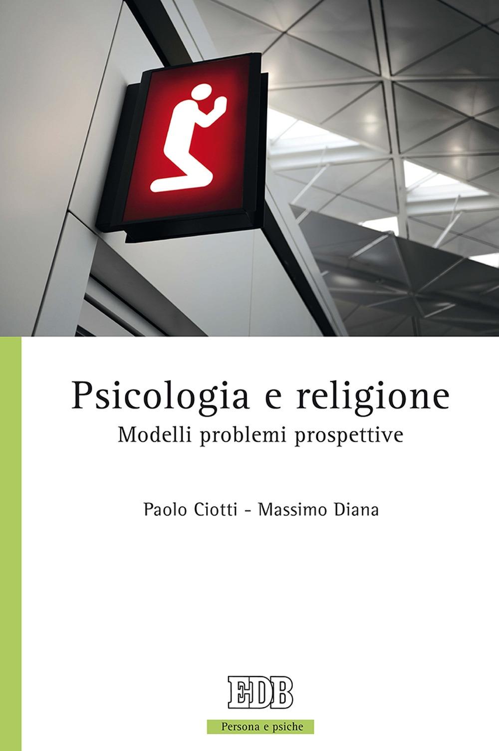 Psicologia e religione. Modelli problemi prospettive