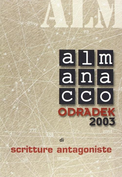 Almanacco Odradek 2003. Scritture antagoniste