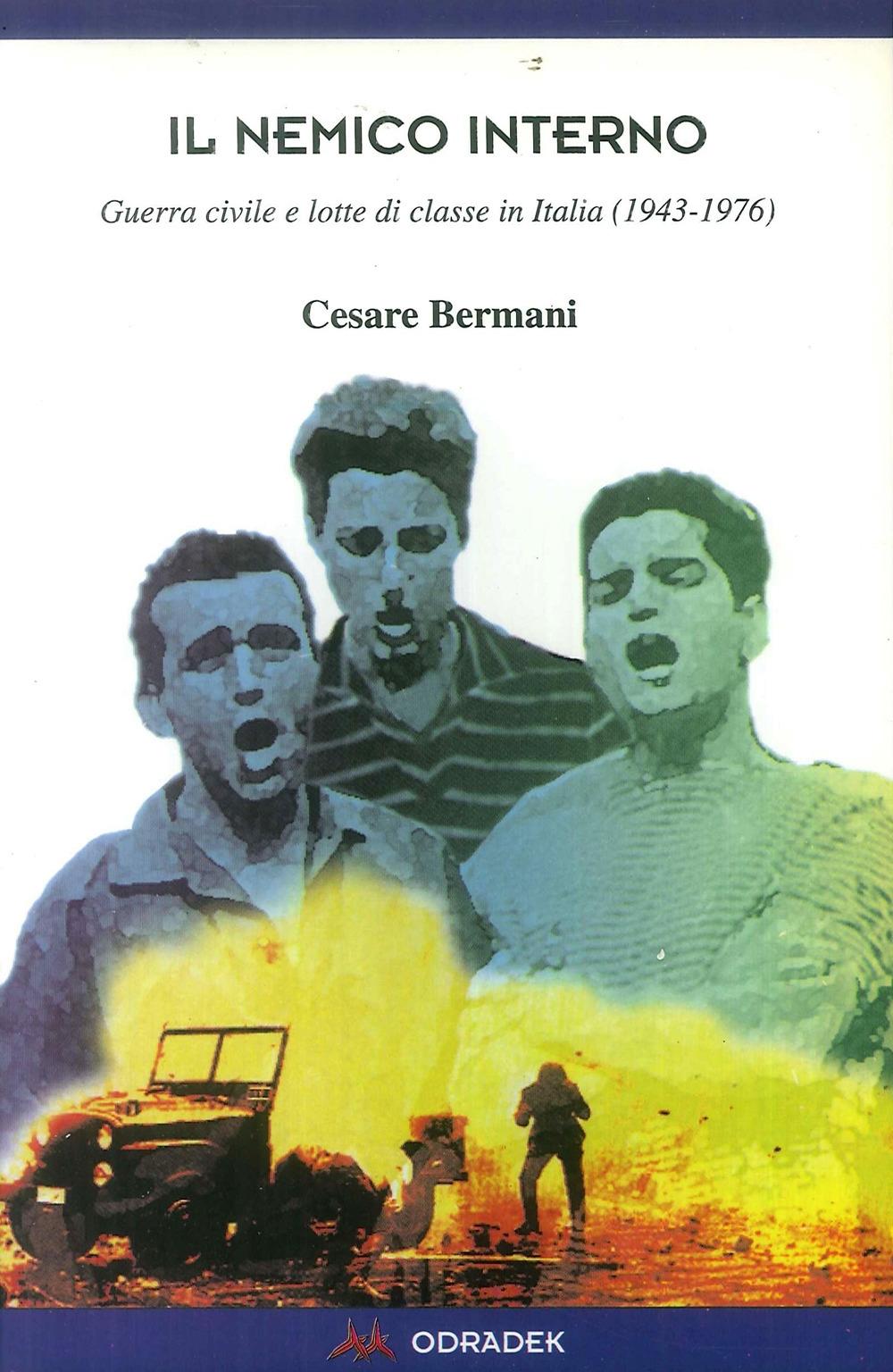 Il nemico interno. Guerra civile e lotte di classe in Italia (1943-1976)