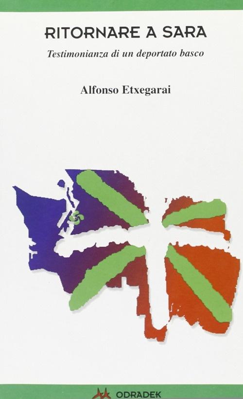 Ritornare a Sara. Testimonianza di un deportato basco