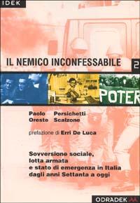 Il nemico inconfessabile. Sovversione sociale, lotta armata e stato di emergenza in Italia dagli anni '70 ad oggi