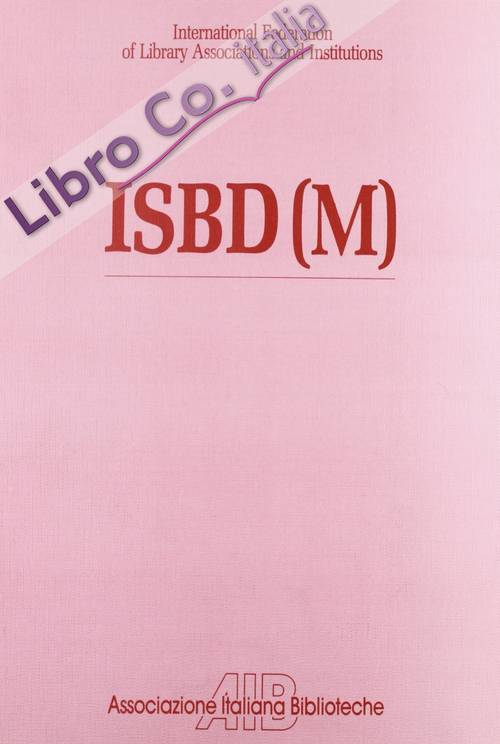 ISBD(M). International standard bibliographic description for monographic publications. Revised Ed.. [Edizione Italiana]