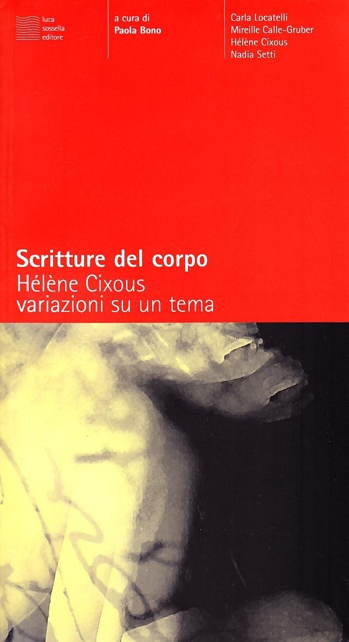 Scritture del corpo. Hélène Cixous. Variazioni su un tema