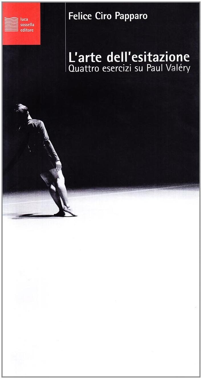 L'arte dell'esitazione. Quattro esercizi brevi su Paul Valéry