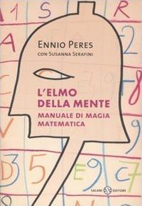 L'elmo della mente. Manuale di magia matematica.