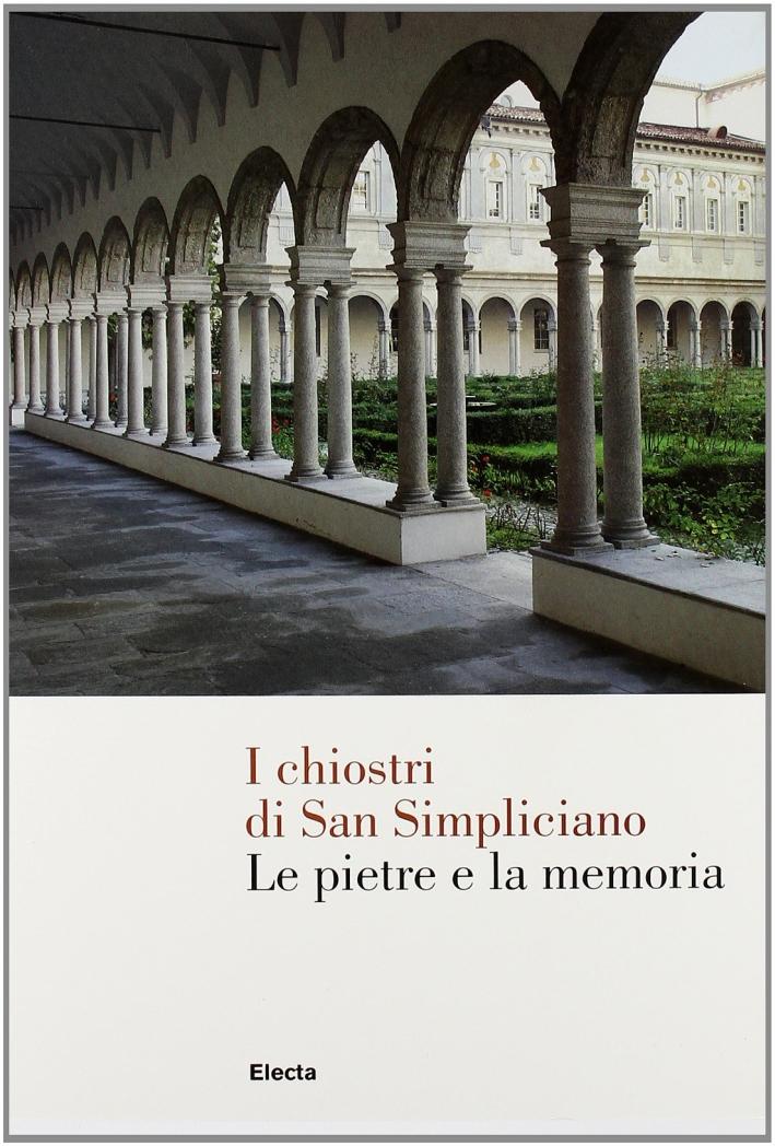 I Chiostri di San Simpliciano. Le Pietre e la Memoria.