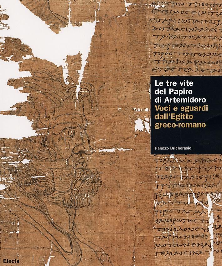 Le tre vite del Papiro di Artemidoro. Voci e sguardi dall'Egitto greco-romano.