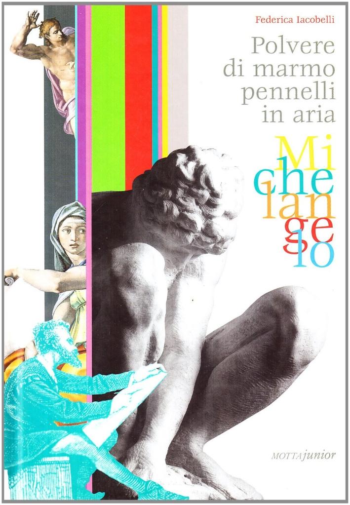Michelangelo. Polvere di marmo pennelli in aria