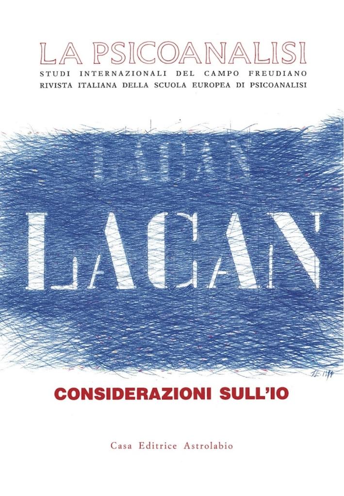 La Psicoanalisi. Vol. 11: Jacques Lacan: Considerazioni sull'Io
