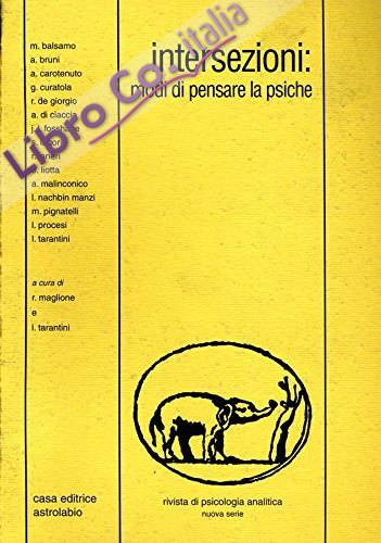 Intersezioni: modi di pensare la psiche. Rivista di psicologica analitica. Nuova serie n. 6, n. 58/98