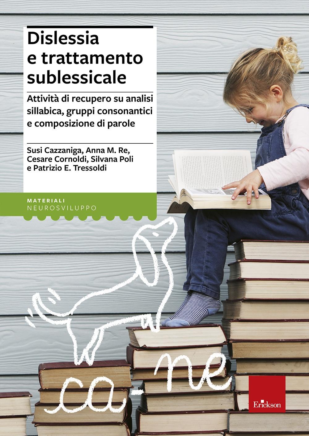 Dislessia e trattamento sublessicale. Attività di recupero su analisi sillabica, gruppi consonantici e composizione di parole