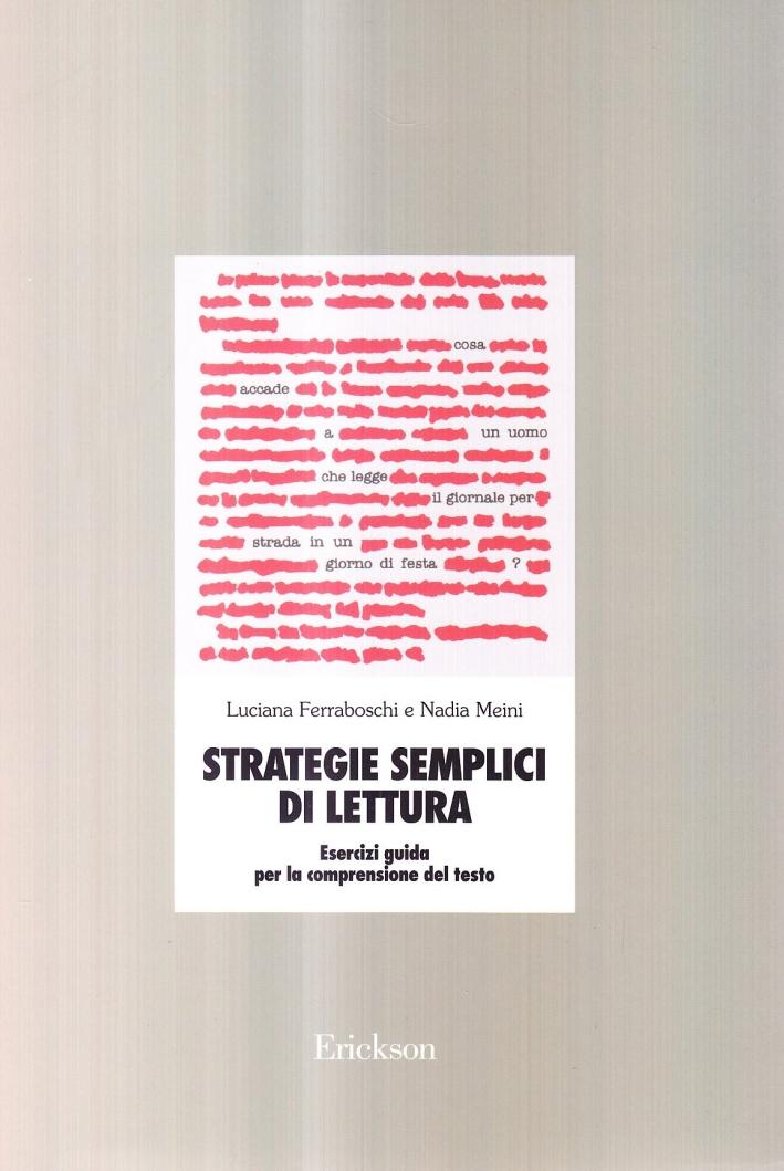 Strategie semplici di lettura. Esercizi guida per la comprensione del testo.