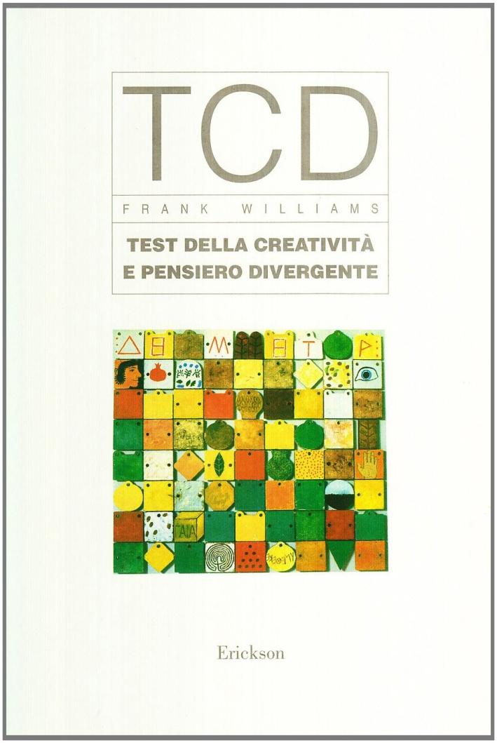 TCD. Test della creatività e del pensiero divergente.