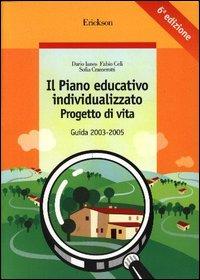 Il piano educativo individualizzato. Progetto di vita. Guida 2003-2005. Con CD-ROM