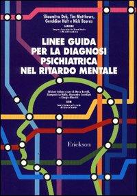 Linee guida per la diagnosi psichiatrica nel ritardo mentale.