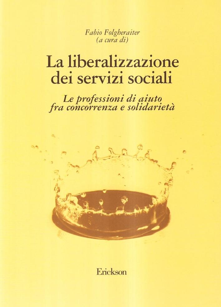 La liberalizzazione dei servizi sociali. Le professioni d'aiuto fra concorrenza e solidarietà