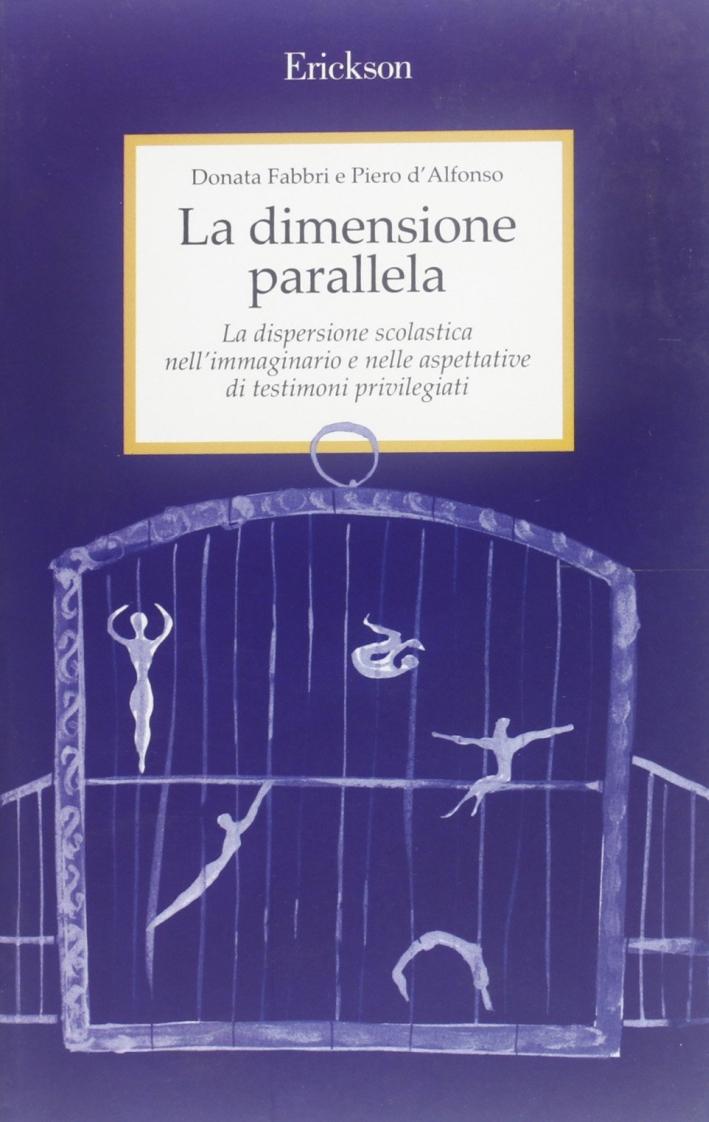La dimensione parallela. La dispersione scolastica nell'immaginario e nelle aspettative di testimoni privilegiati