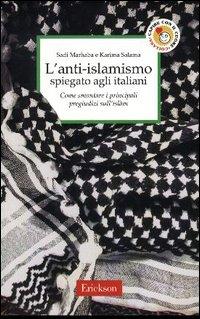 L'anti-islamismo spiegato agli italiani. Come smontare i principali pregiudizi sull'islàm