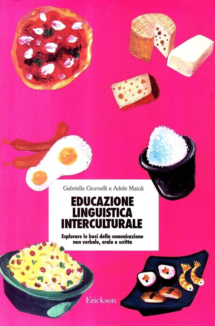 Educazione linguistica interculturale. Esplorare le basi della comunicazione non verbale, orale e scritta