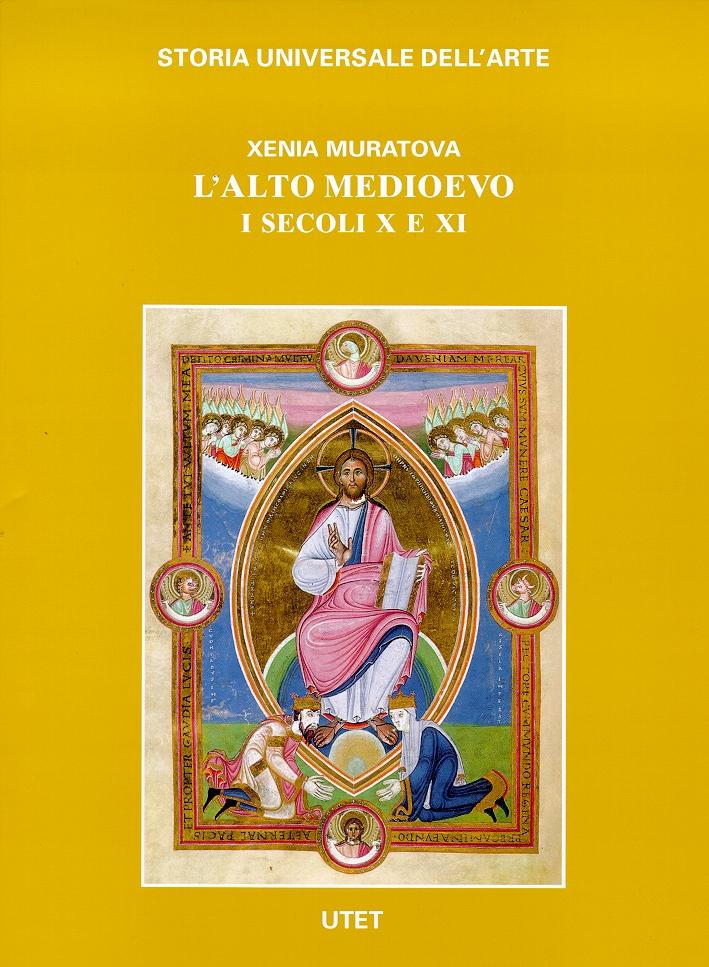Storia universale dell'arte. L'alto Medioevo. I secoli X e XI