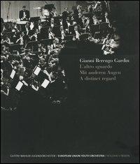 L'altro sguardo-Mit anderen Augen-A distinct regard. G. Mahler Jugendorchester-European Union Youth Orchestra. Catalogo della mostra (Bolzano, luglio-ottobre 2005)