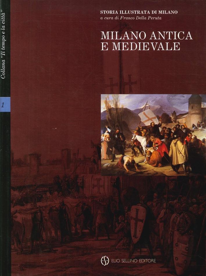 Storia Illustrata di Milano. Milano Antica e Medievale. Volume Primo