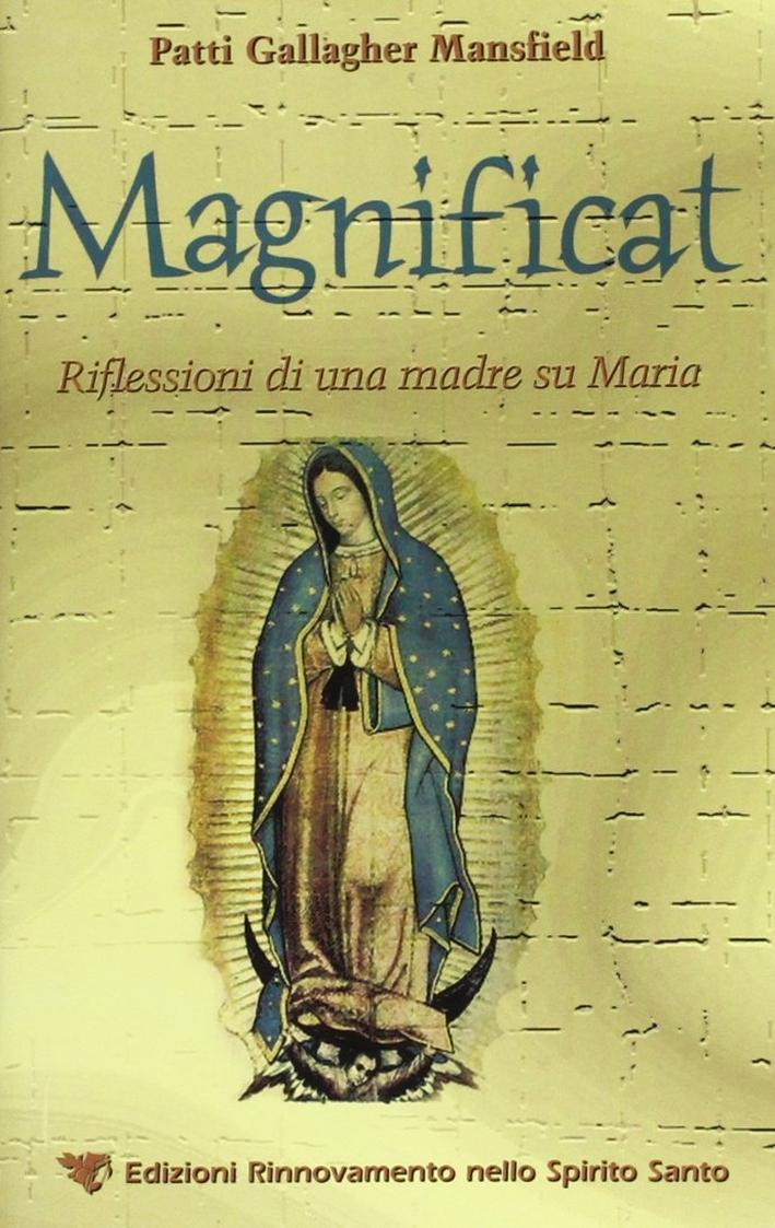 Magnificat. Riflessioni di una madre su Maria