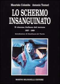 Schermo Insanguinato. Il Cinema Ita