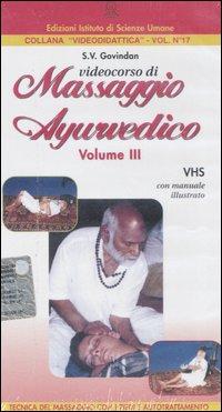 Videocorso di massaggio ayurvedico. Con videocassetta. Vol. 3