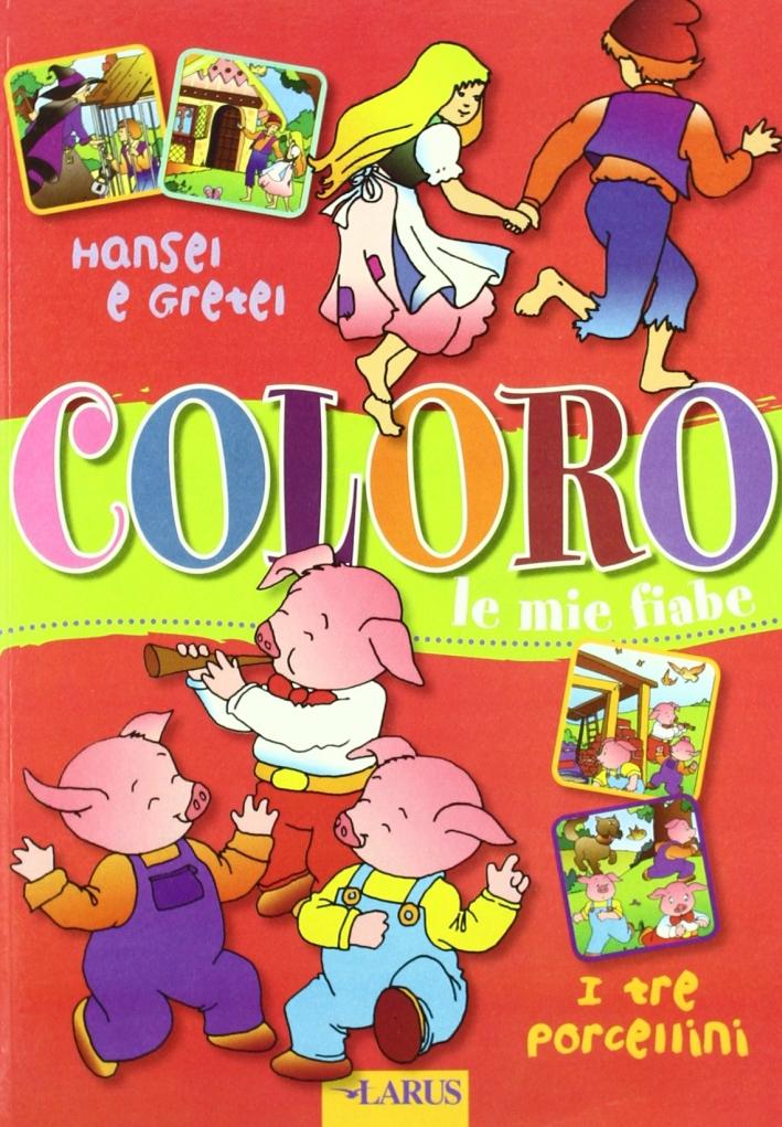Coloro le Mie Fiabe: Hänsel e Gretel-I Tre Porcellini