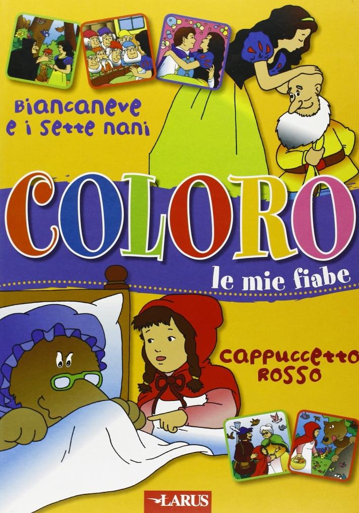 Coloro le Mie Fiabe: Biancaneve-Cappuccetto Rosso