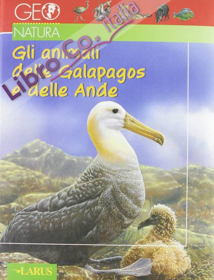 Gli animali delle Galapagos e delle Ande