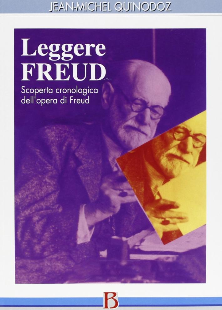 Leggere Freud. Scoperta cronologica dell'opera di Freud