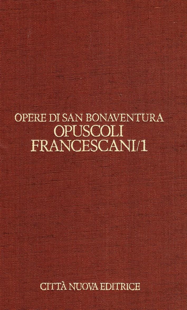 Opere. Vol. 14/1: Opuscoli Francescani..